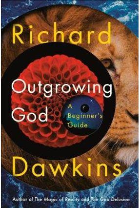 Outgrowing God - A Beginner's Guide - Dawkins,Richard | Hoshan.org