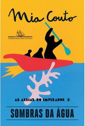 Sombras Da Água - As Areias Do Imperador - Vol. 2 - Couto,Mia | Hoshan.org