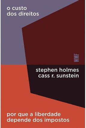 O Custo Dos Direitos - Sunstein,Cass R. Holmes,Stephen pdf epub