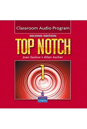 Top Notch 1 - Classroom Audio Program - Second Edition - Saslow,Joan Ascher,Allen   Hoshan.org