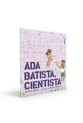 Ada Batista, Cientista - Coleção Jovens Pensadores - Beaty,Andrea | Tagrny.org