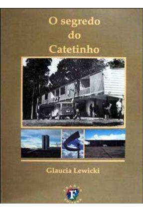 O Segredo do Catetinho - Lewicki,Gláucia | Hoshan.org