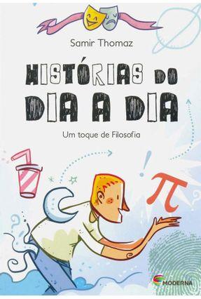 Histórias do Dia A Dia - Um Toque de Filosofia - Thomaz,Samir Thomaz,Samir pdf epub
