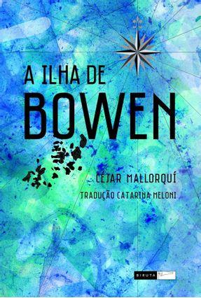 A Ilha de Bowen - Mallorquí,César pdf epub