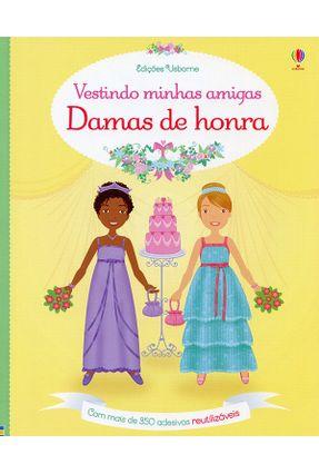 Damas De Honra - Vestindo Minhas Amigas - Usborne Publishing   Nisrs.org