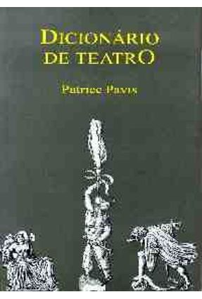Dicionario de Teatro - Pavis,Patrice Pavis,Patrice | Hoshan.org