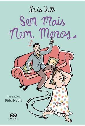Sem Mais Nem Menos - Col. Fuzuê - Dill,Luis   Nisrs.org