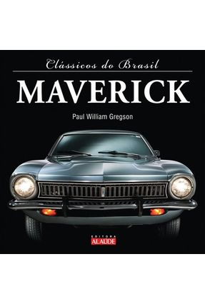 Clássicos do Brasil - Maverick - Gregson,Paul William Gregson,Paul William pdf epub