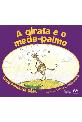 A Girafa e o Mede Palmo - Col. Lagarta Pintada - Nova Ortografia - Góes,Lúcia Pimentel | Tagrny.org