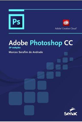 ADOBE PHOTOSHOP CC - Andrade,Marcos Serafim de pdf epub
