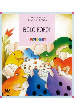 Bolo Fofo - Col. Os Pingos! - Franca,Mary pdf epub
