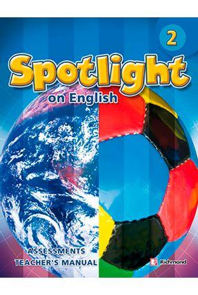 Spotlight 2 - Assessments Teacher's Manual - Richmond,Editorial | Tagrny.org