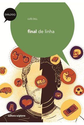 Final de Linha - Col. Diálogo - Dill,Luís pdf epub