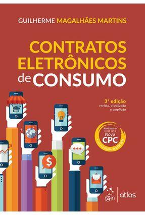 Contratos Eletrônicos de Consumo - 3ª Ed. 2016 - Martins,Guilherme Magalhaes | Hoshan.org