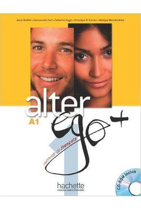 Alter Ego + Niveau 1 - Livre de l'élève + CD-ROM + Parcours digital® - Berthet,Annie   Tagrny.org