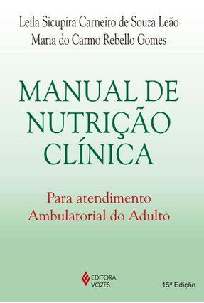 Manual de Nutrição Clínica - Gomes,Maria do Carmo Rebello Leão,Leila Sicupira Carneiro de Souza pdf epub