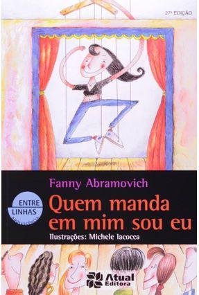Quem Manda Em Mim Sou Eu - Col. Entre Linhas - Conforme a Nova Ortografia - Abramovich,Fanny pdf epub