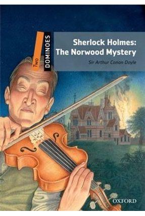 Sherlock Holmes - The Norwood Mystery - Dominoes 2 - With Multirom - 2 ed. - Doyle,Arthur Conan | Hoshan.org