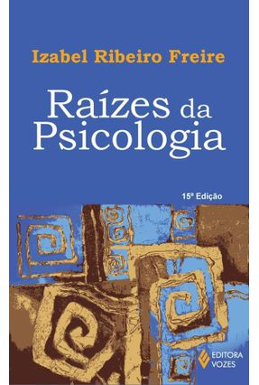 Raizes da Psicologia - Freire,Izabel Ribeiro | Tagrny.org