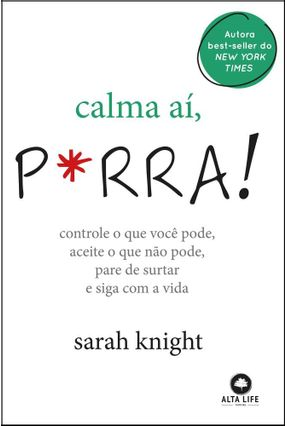 Calma Aí, P*Rra! - Knight,Sarah | Tagrny.org
