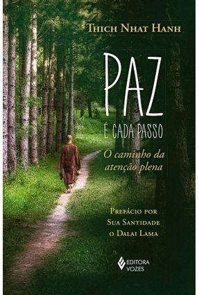 Paz É Cada Passo - O Caminho Da Atenção Plena - Hanh,Thich Nhat pdf epub