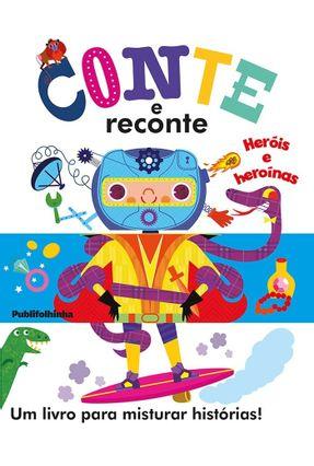 Conte e Reconte - Heróis e Heroínas -  pdf epub