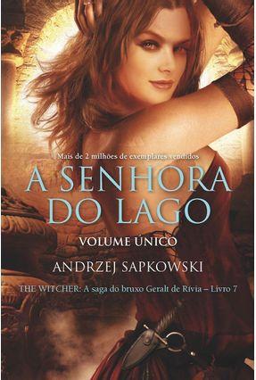A Senhora Do Lago - The Witcher - A Saga Do Bruxo Geralt De Rivia - Vol. 7 Único - Capa Clássica - Sapkowski,Andrzej | Hoshan.org
