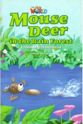 Our World 3 - Mouse Deer In The Rainforest - A Folktale From Indonesia - Reader 5 - Anna Olivia | Tagrny.org