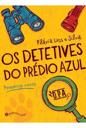 Os Detetives do Prédio Azul - Primeiros Casos - Silva,Flávia Lins e Silva,Flávia Lins e   Hoshan.org