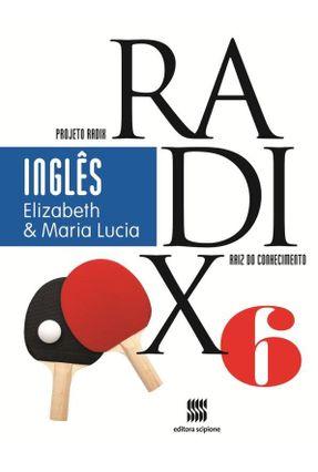 Projeto Radix Inglês - 6º Ano - Chin,Elizabeth Young Zaorob,Maria Lucia | Hoshan.org