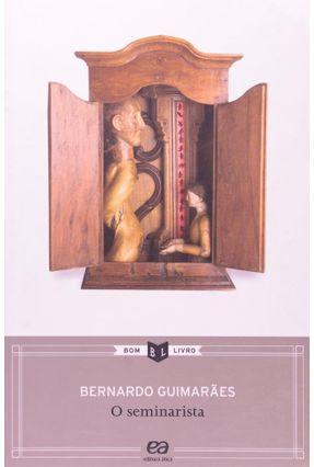 O Seminarista - Col. Bom Livro - 29ª Ed. - 2011 - Guimaraes,Bernardo Guimaraes,Bernardo | Tagrny.org