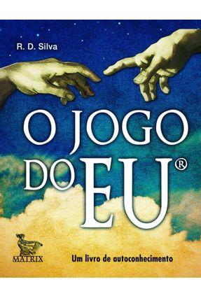 O Jogo do Eu - Silva,R. D. | Tagrny.org