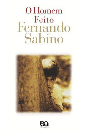 O Homem Feito - 3ª Ed. - Sabino,Fernando pdf epub