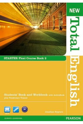 New Total English Starter 2 Flexi Course Starter 2 Flexi Course Pack Cd Rom & Dvd - Editora Pearson | Nisrs.org
