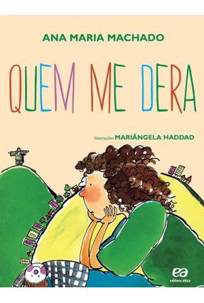 Quem Me Dera - Barquinho de Papel - Machado,Ana Maria Machado,Ana Maria   Nisrs.org