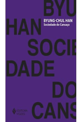 Sociedade do Cansaço - Han,Byung Chul | Hoshan.org
