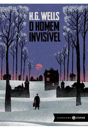 O Homem Invisível: Edição Bolso De Luxo (Clássicos Zahar) - Wells,H.G. pdf epub