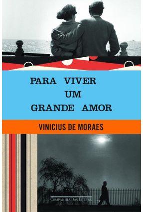 Para Viver Um Grande Amor - Col. Vinicius de Moraes - Moraes,Vinícius De Moraes,Vinícius De pdf epub