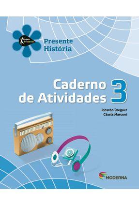 Projeto Presente - História - Caderno De Atividades - 3º Ano - 4ª Edição - Ricardo Dreguer   Hoshan.org