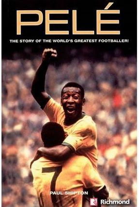 Pelé - The Story Of The World's Greatest Footballer - With CD Audio - Shipton,Paul | Tagrny.org