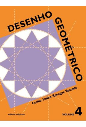 Desenho Geométrico - Volume 4 - 9º Ano - Kanegae,Cecília Fujiko pdf epub