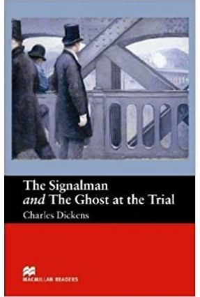 The Signalman And The Ghost Of The Trial - Macmillan Readers - Macmillan   Nisrs.org