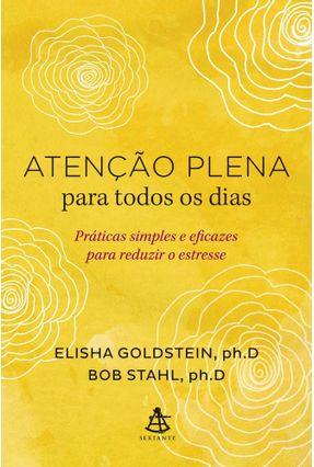 Atenção Plena Para Todos Os Dias - Stahl,Bob Goldstein,Elisha pdf epub