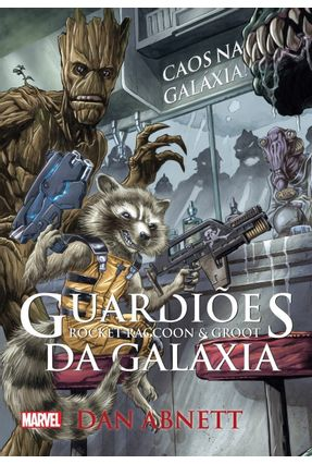 Guardiões da Galáxia - Roccket Raccoon e Groot - Abnett,Dan | Hoshan.org