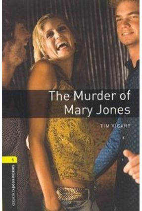 Murder of Mary Jones. The (oxford Bookworm Play 1) 3ed - Vicary,Tim | Nisrs.org