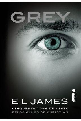 Grey - Cinquenta Tons de Cinza Pelos Olhos de Christian - James,E. L.   Tagrny.org
