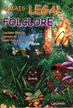 O Mais Legal do Folclore - Garcia,Luciana | Hoshan.org
