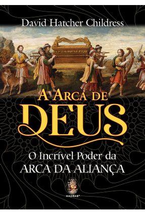 A Arca De Deus - Childress,David Hatcher | Hoshan.org