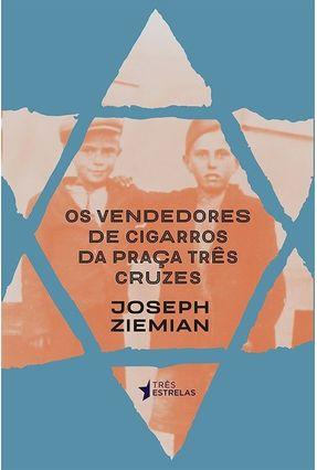Os Vendedores De Cigarros da Praça Três Cruzes - Joseph Ziemian pdf epub