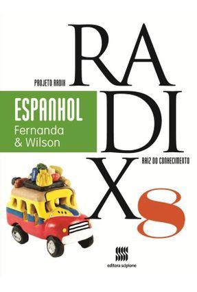 Projeto Radix - Espanhol - 8º Ano - 3ª Ed. 2013 - García,María de Los Ángeles Jiménez Hernández,Josephine Sánchez | Nisrs.org